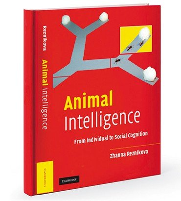 Animal Intelligence: From Individual to Social Cognition by Zhanna Reznikova. Cambridge University Press, 2007. 488 p. ISBN 978-0-521-82504-7 hardback. ISBN 9978-0-521-53202-0 paperback. Product Dimensions: 9.7 x 7.5 x 1.1 inches (hardback). Product Dimensions: 9.5 x 7.4 x 0.9 inches (paperback)